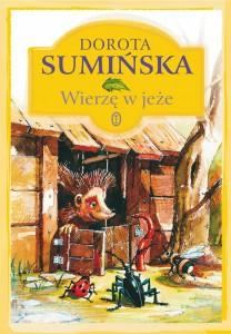 Wierzę w jeże, Dorota Sumińska