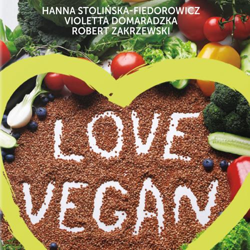 """Książka """"Love Vegan. Gotowy jadłospis na 21 dni"""" już dostępna!"""